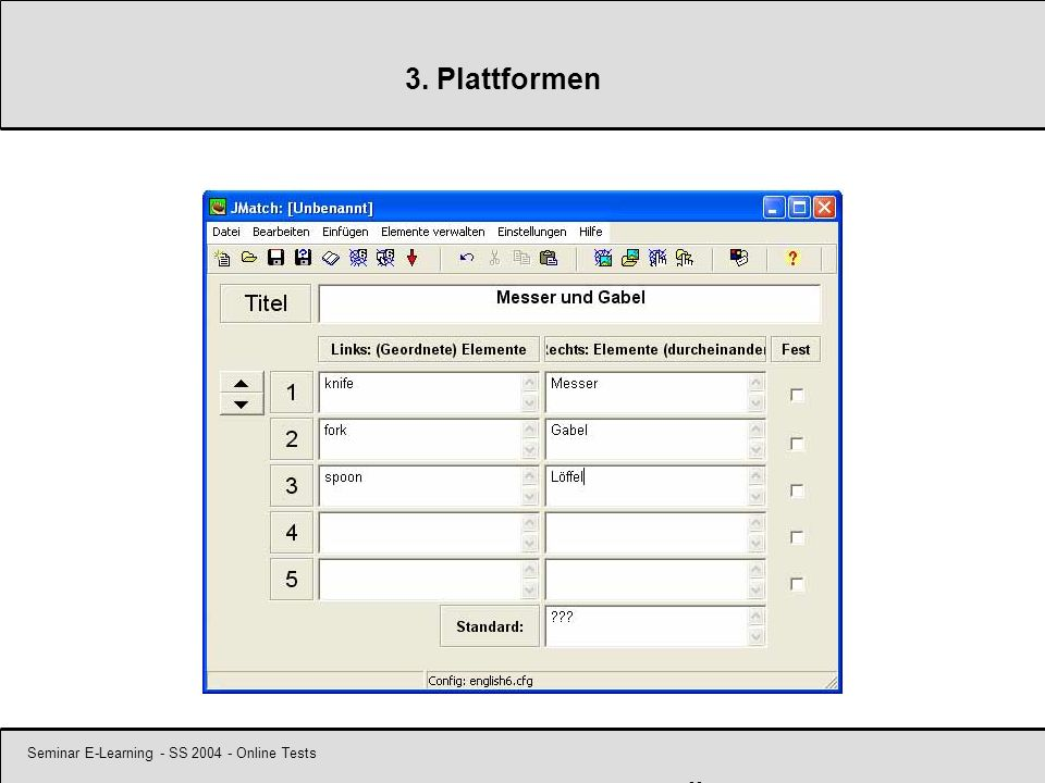 Seminar E-Learning - SS 2004 - Online Tests 22 3. Plattformen