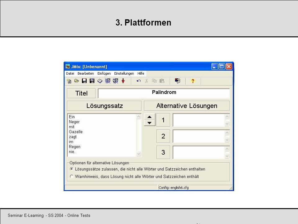 Seminar E-Learning - SS 2004 - Online Tests 24 3. Plattformen