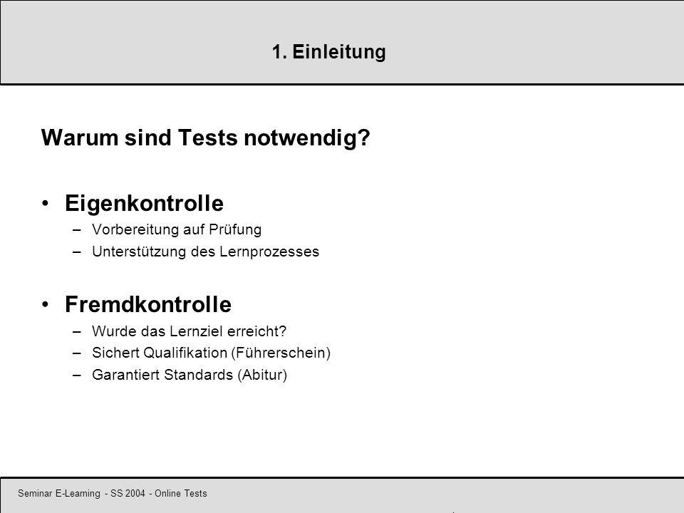Seminar E-Learning - SS 2004 - Online Tests 4 1. Einleitung Warum sind Tests notwendig.