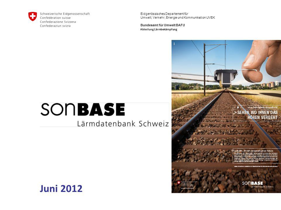 Eidgenössisches Departement für Umwelt, Verkehr, Energie und Kommunikation UVEK Bundesamt für Umwelt BAFU Juni 2012 Abteilung Lärmbekämpfung