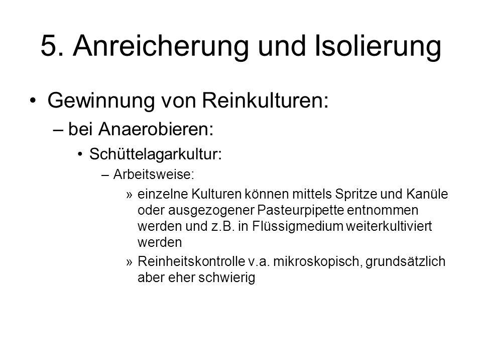 Gewinnung von Reinkulturen: –bei Anaerobieren: Schüttelagarkultur: –Arbeitsweise: »einzelne Kulturen können mittels Spritze und Kanüle oder ausgezogen