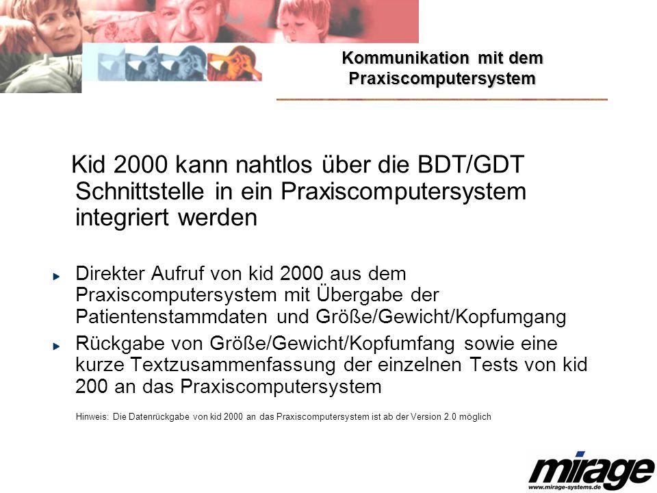 Systemvoraussetzungen Windows 98, ME, NT, 2000, XP 64 MB RAM GDT und BDT Schnittstelle für Kommunikation mit Praxiscomputersystem (optional) Alle Test