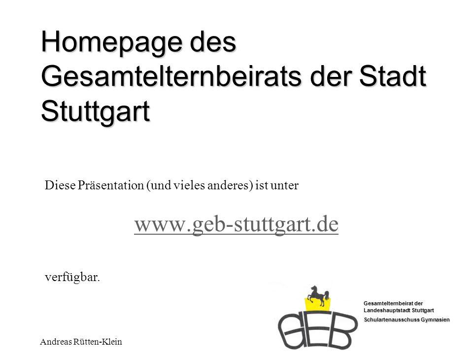 Gesamtelternbeirat der Landeshauptstadt Stuttgart Schulartenausschuss Gymnasien Andreas Rütten-Klein Homepage des Gesamtelternbeirats der Stadt Stuttg