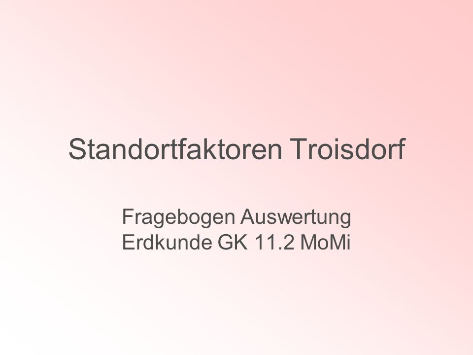 Standortfaktoren Troisdorf Fragebogen Auswertung Erdkunde GK 11.2 MoMi