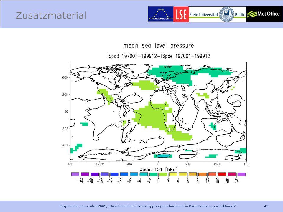43 Disputation, Dezember 2009, Unsicherheiten in Rückkopplungsmechanismen in Klimaänderungsprojektionen Zusatzmaterial