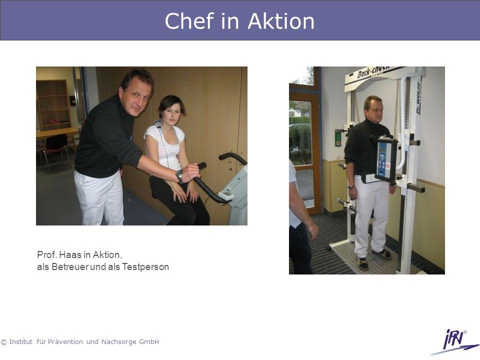 © Institut für Prävention und Nachsorge GmbH Chef in Aktion Prof. Haas in Aktion, als Betreuer und als Testperson
