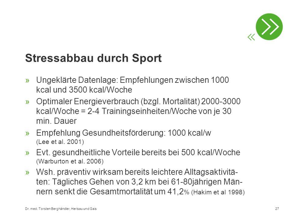 Stressabbau durch Sport »Ungeklärte Datenlage: Empfehlungen zwischen 1000 kcal und 3500 kcal/Woche »Optimaler Energieverbrauch (bzgl. Mortalität) 2000