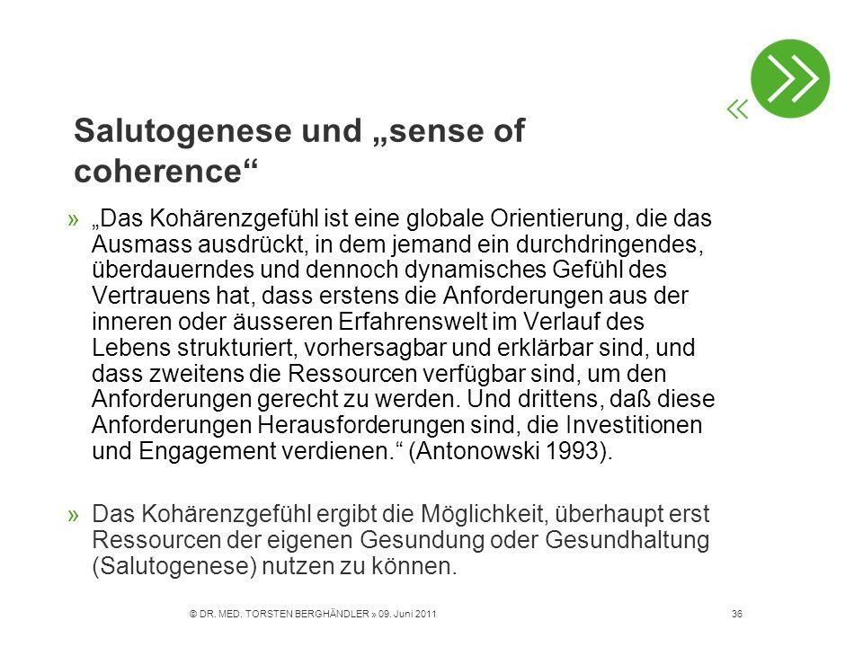 Salutogenese und sense of coherence »Das Kohärenzgefühl ist eine globale Orientierung, die das Ausmass ausdrückt, in dem jemand ein durchdringendes, ü