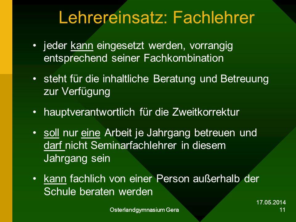 17.05.2014 Osterlandgymnasium Gera 11 Lehrereinsatz: Fachlehrer jeder kann eingesetzt werden, vorrangig entsprechend seiner Fachkombination steht für