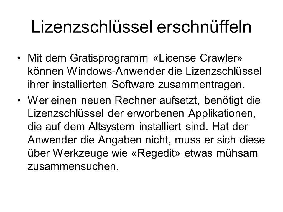 Lizenzschlüssel erschnüffeln Mit dem Gratisprogramm «License Crawler» können Windows-Anwender die Lizenzschlüssel ihrer installierten Software zusamme