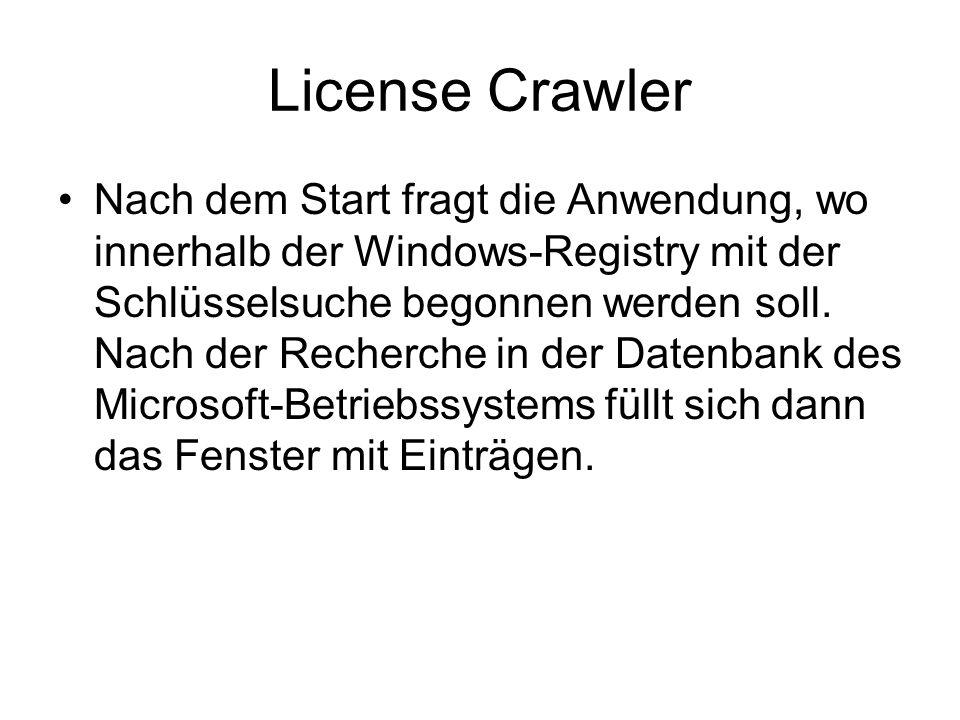 License Crawler Nach dem Start fragt die Anwendung, wo innerhalb der Windows-Registry mit der Schlüsselsuche begonnen werden soll. Nach der Recherche