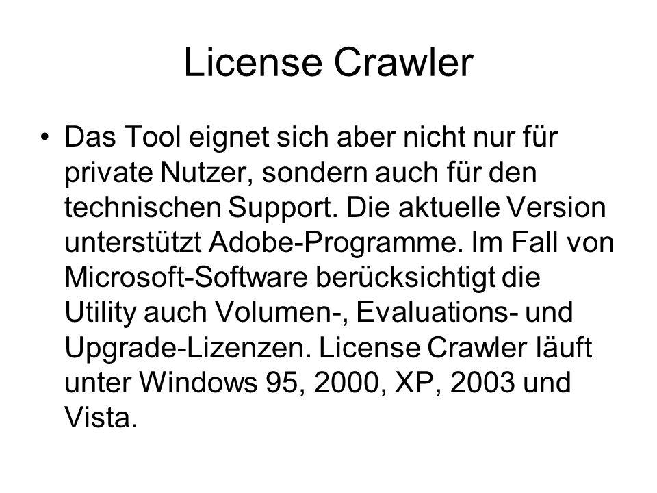 License Crawler Das Tool eignet sich aber nicht nur für private Nutzer, sondern auch für den technischen Support. Die aktuelle Version unterstützt Ado