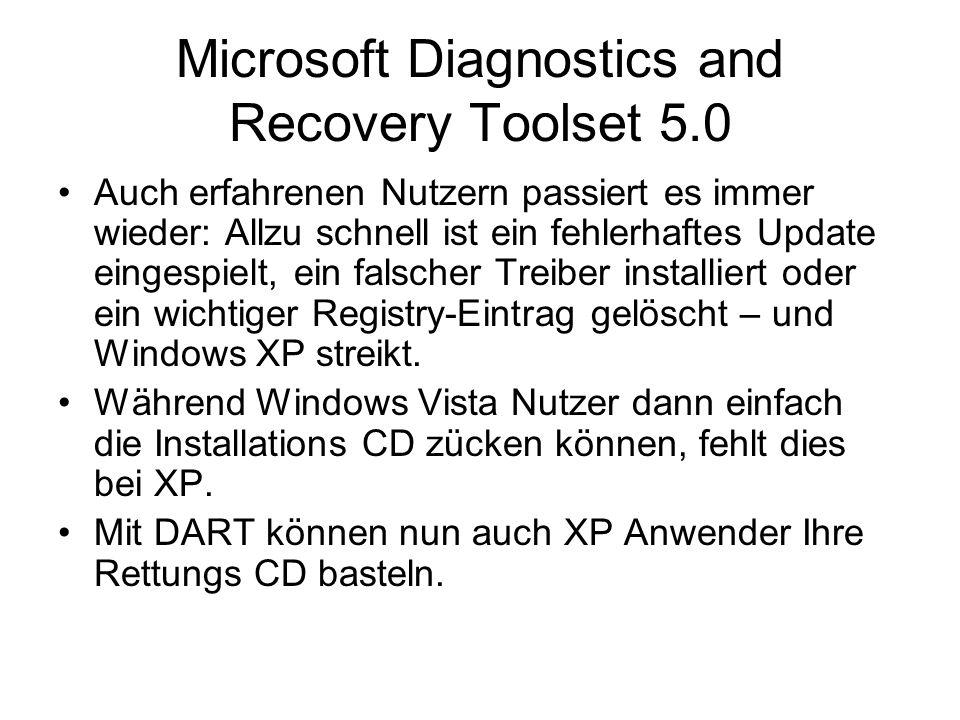 Microsoft Diagnostics and Recovery Toolset 5.0 Auch erfahrenen Nutzern passiert es immer wieder: Allzu schnell ist ein fehlerhaftes Update eingespielt