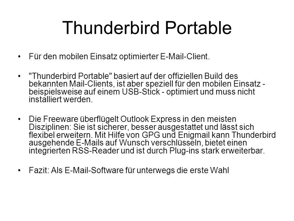 Thunderbird Portable Für den mobilen Einsatz optimierter E-Mail-Client.