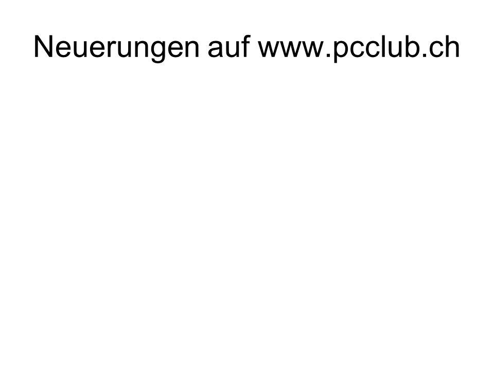 Neuerungen auf www.pcclub.ch