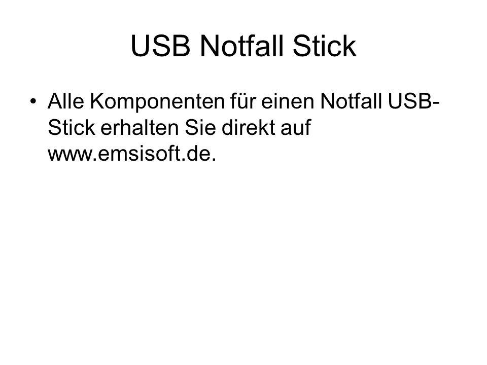 USB Notfall Stick Alle Komponenten für einen Notfall USB- Stick erhalten Sie direkt auf www.emsisoft.de.