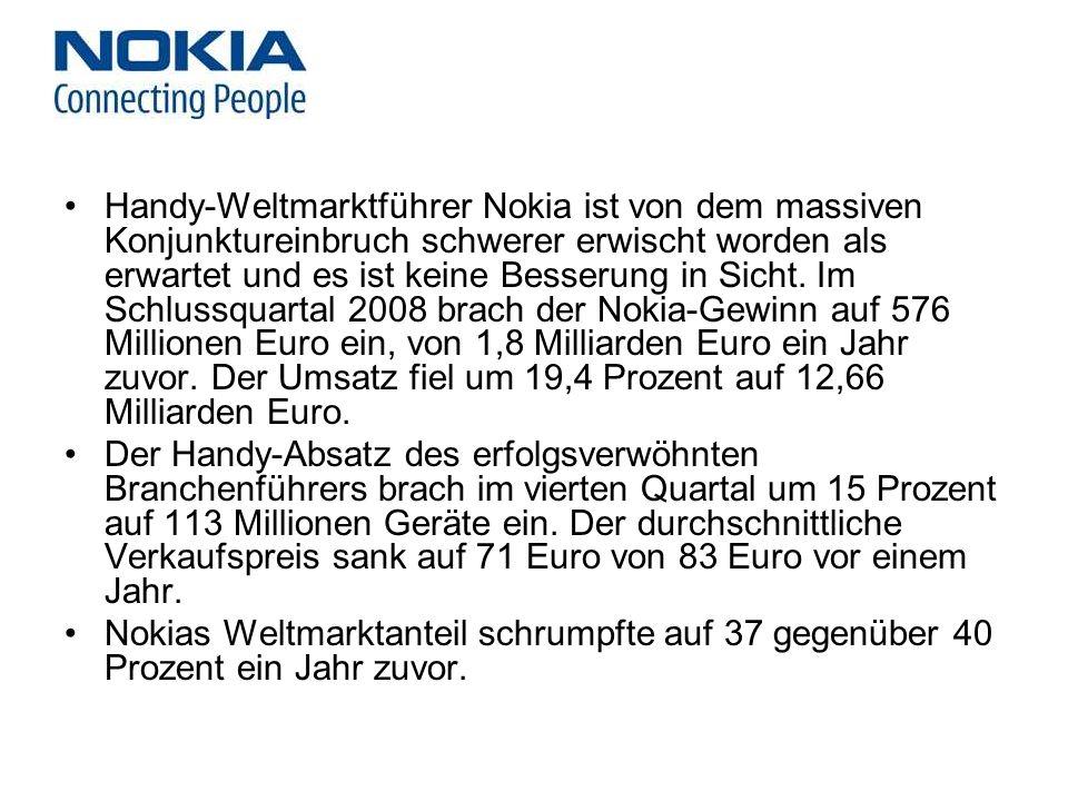 Handy-Weltmarktführer Nokia ist von dem massiven Konjunktureinbruch schwerer erwischt worden als erwartet und es ist keine Besserung in Sicht. Im Schl