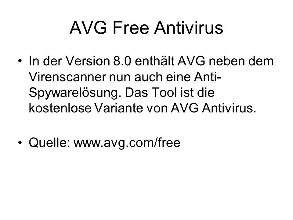 AVG Free Antivirus In der Version 8.0 enthält AVG neben dem Virenscanner nun auch eine Anti- Spywarelösung. Das Tool ist die kostenlose Variante von A
