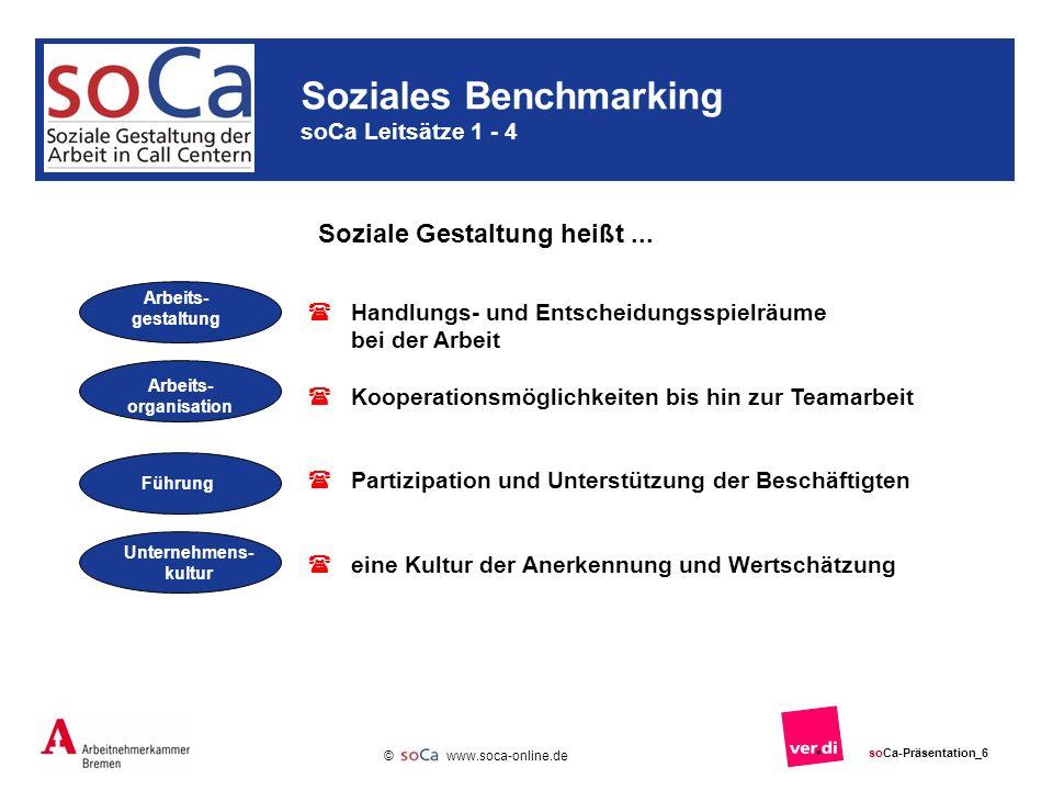 www.soca-online.de © soCa-Präsentation_6 Soziales Benchmarking soCa Leitsätze 1 - 4 Soziale Gestaltung heißt...