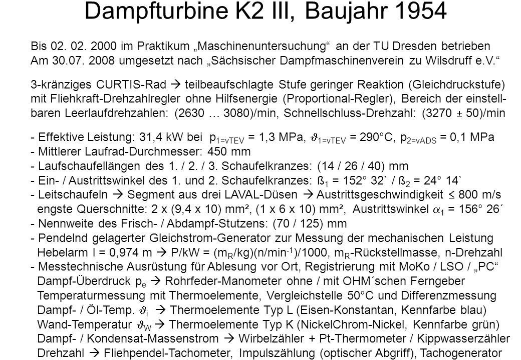 Dampfturbine K2 III, Baujahr 1954 Bis 02. 02. 2000 im Praktikum Maschinenuntersuchung an der TU Dresden betrieben Am 30.07. 2008 umgesetzt nach Sächsi