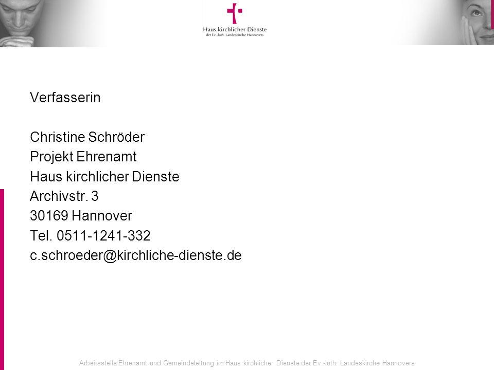 Arbeitsstelle Ehrenamt und Gemeindeleitung im Haus kirchlicher Dienste der Ev.-luth. Landeskirche Hannovers Verfasserin Christine Schröder Projekt Ehr