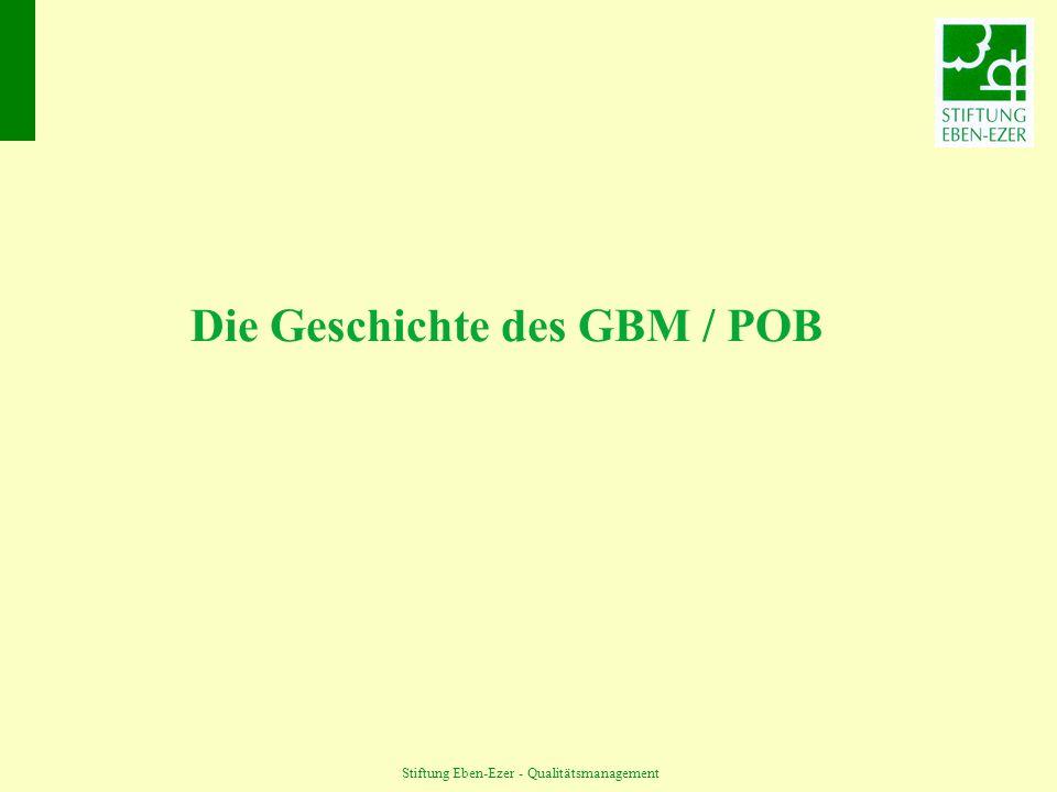 Stiftung Eben-Ezer - Qualitätsmanagement Die Geschichte des GBM / POB