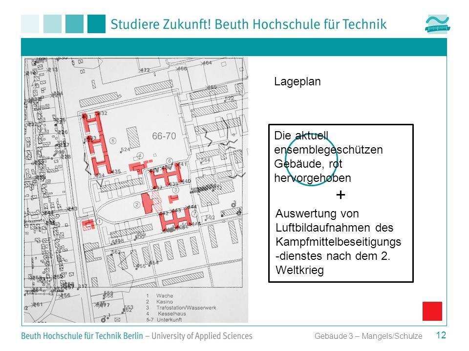 12 Lageplan Gebäude 3 – Mangels/Schulze Die aktuell ensemblegeschützen Gebäude, rot hervorgehoben Auswertung von Luftbildaufnahmen des Kampfmittelbese