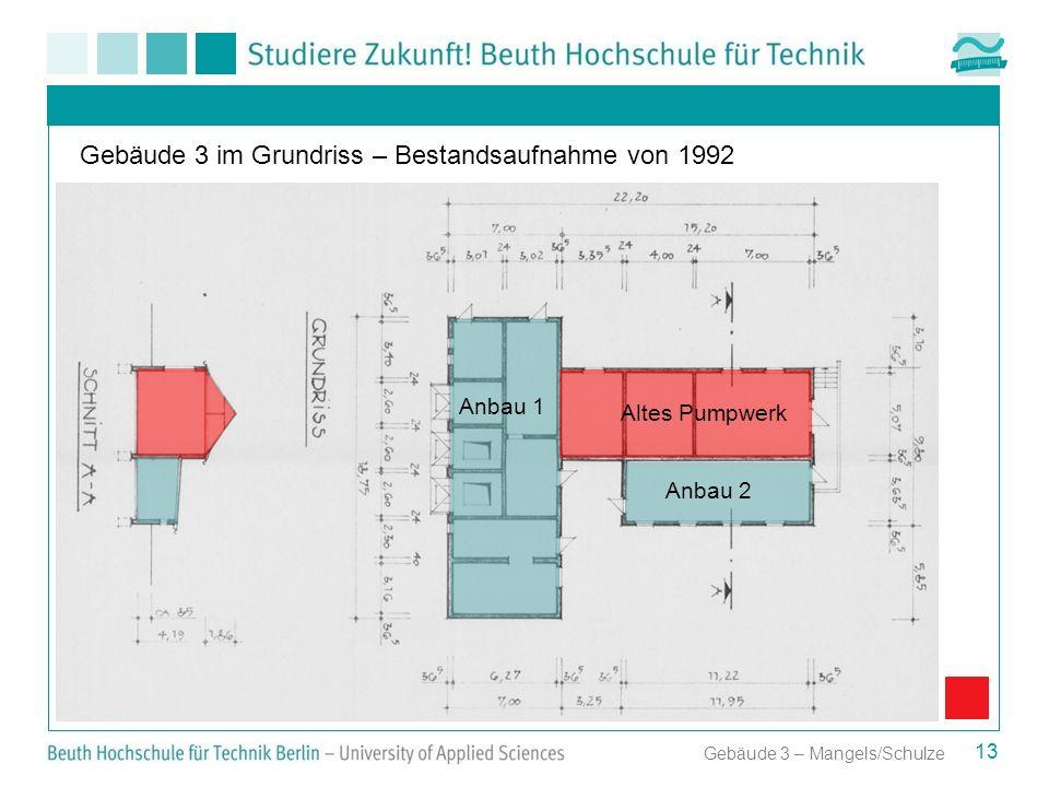 13 Gebäude 3 im Grundriss – Bestandsaufnahme von 1992 Gebäude 3 – Mangels/Schulze Anbau 1 Altes Pumpwerk Anbau 2