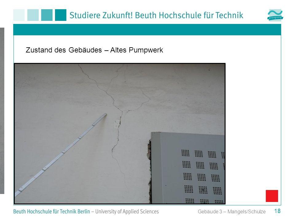 18 Zustand des Gebäudes – Altes Pumpwerk Gebäude 3 – Mangels/Schulze