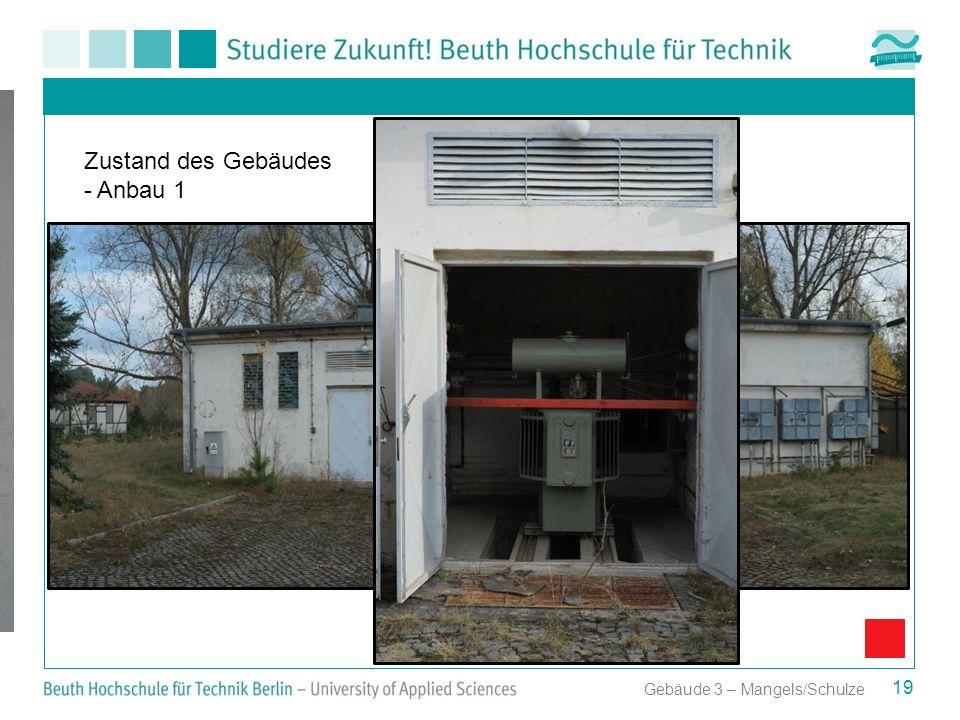 19 Zustand des Gebäudes - Anbau 1 Gebäude 3 – Mangels/Schulze