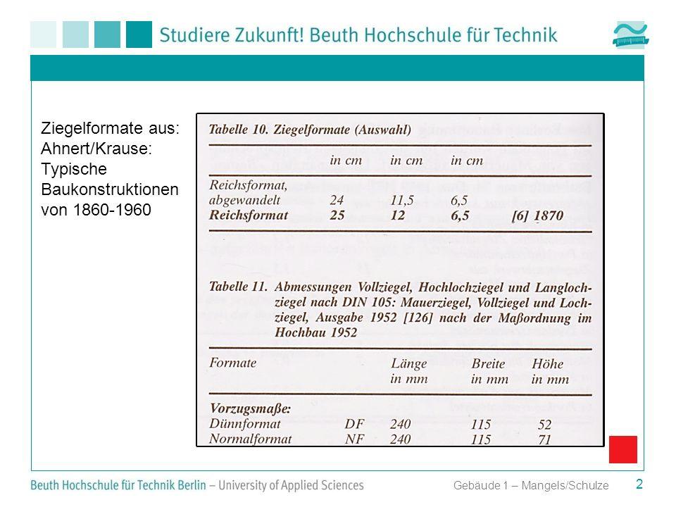 # 2 Ziegelformate aus: Ahnert/Krause: Typische Baukonstruktionen von 1860-1960 Gebäude 1 – Mangels/Schulze
