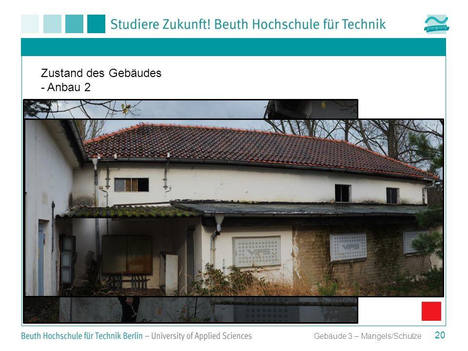 20 Zustand des Gebäudes - Anbau 2 Gebäude 3 – Mangels/Schulze