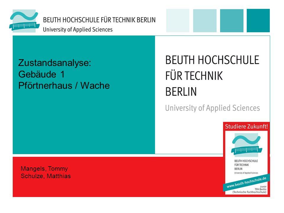 Zustandsanalyse: Gebäude 1 Pförtnerhaus / Wache Mangels, Tommy Schulze, Matthias