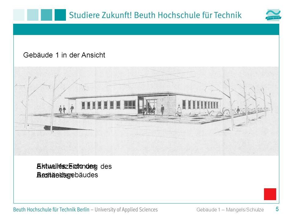 5 Gebäude 1 in der Ansicht Aktuelles Foto des Bestandsgebäudes Entwurfszeichnung des Architekten Gebäude 1 – Mangels/Schulze