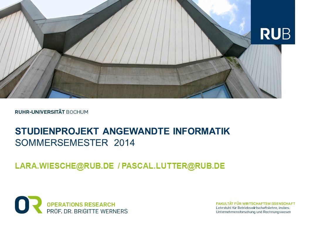STUDIENPROJEKT ANGEWANDTE INFORMATIK SOMMERSEMESTER 2014 LARA.WIESCHE@RUB.DE / PASCAL.LUTTER@RUB.DE