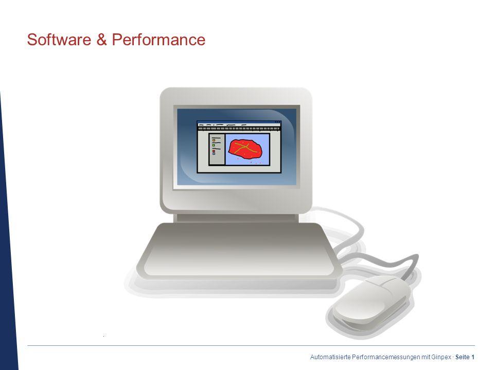 · Automatisierte Performancemessungen mit Ginpex · Seite 1 Software & Performance