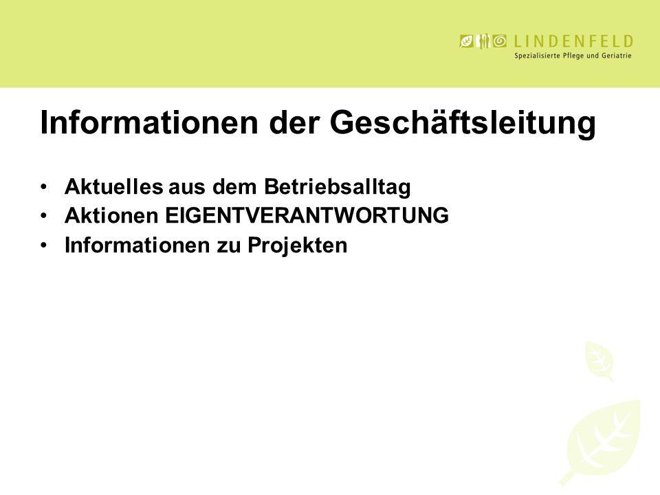 Informationen der Geschäftsleitung Aktuelles aus dem Betriebsalltag Aktionen EIGENTVERANTWORTUNG Informationen zu Projekten