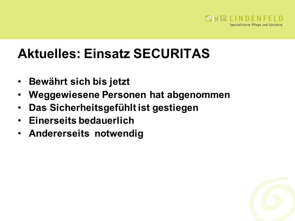 Aktuelles: Einsatz SECURITAS Bewährt sich bis jetzt Weggewiesene Personen hat abgenommen Das Sicherheitsgefühlt ist gestiegen Einerseits bedauerlich A