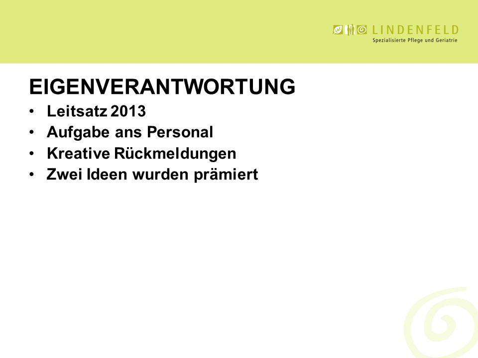 EIGENVERANTWORTUNG Leitsatz 2013 Aufgabe ans Personal Kreative Rückmeldungen Zwei Ideen wurden prämiert