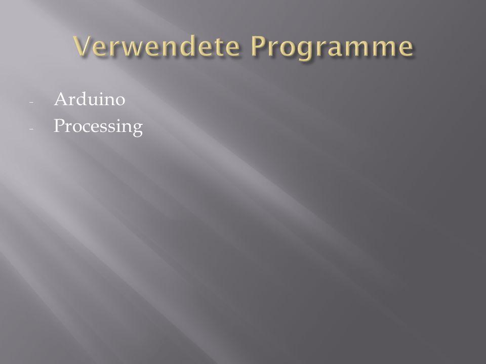 - Arduino - Processing