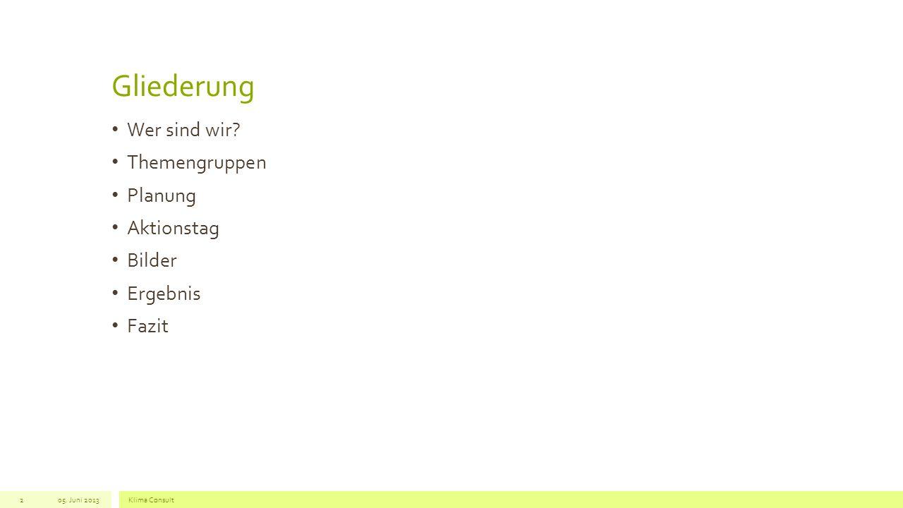 Ergebnis Gewinnerjahrgang: 10 05. Juni 2013Klima Consult13