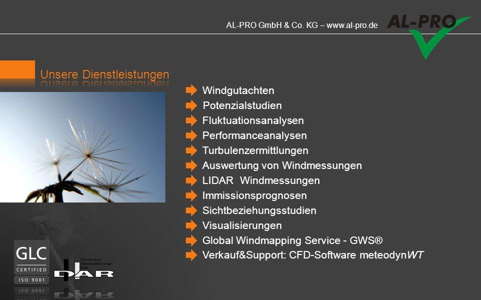 AL-PRO GmbH & Co. KG – www.al-pro.de Mehr als 25 Jahre Erfahrung im Windgeschäft Consulting in mehr als 500 Windparkprojekten Selbständiges Unternehme