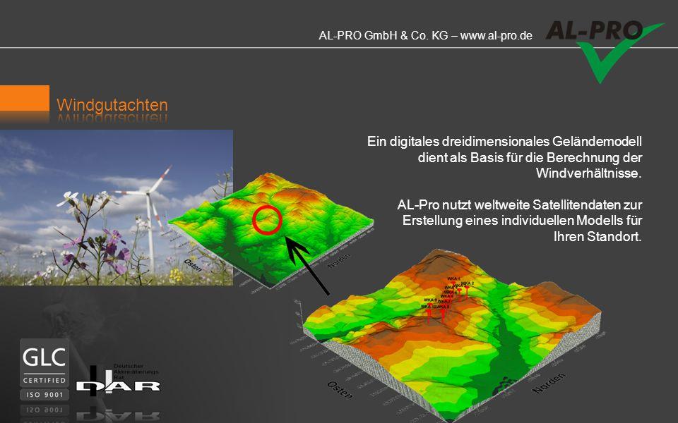AL-PRO GmbH & Co. KG – www.al-pro.de Die zeitnahe und kompetente Erstellung von Windertrags- gutachten ist eines unserer Kerntätigkeitsfelder. Wir bie