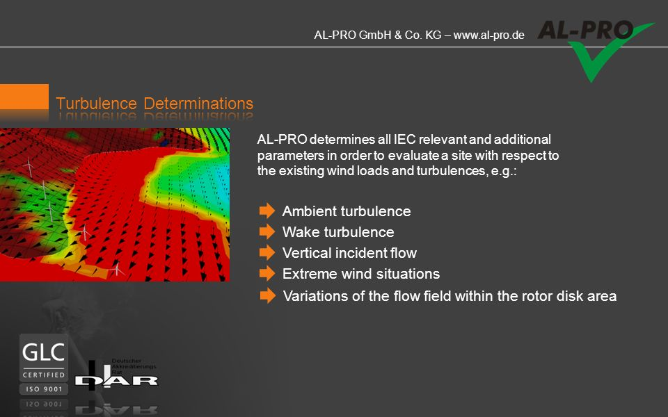 AL-PRO GmbH & Co. KG – www.al-pro.de We analyze the operational behaviour of your wind farm as production data becomes available. The highly-efficient