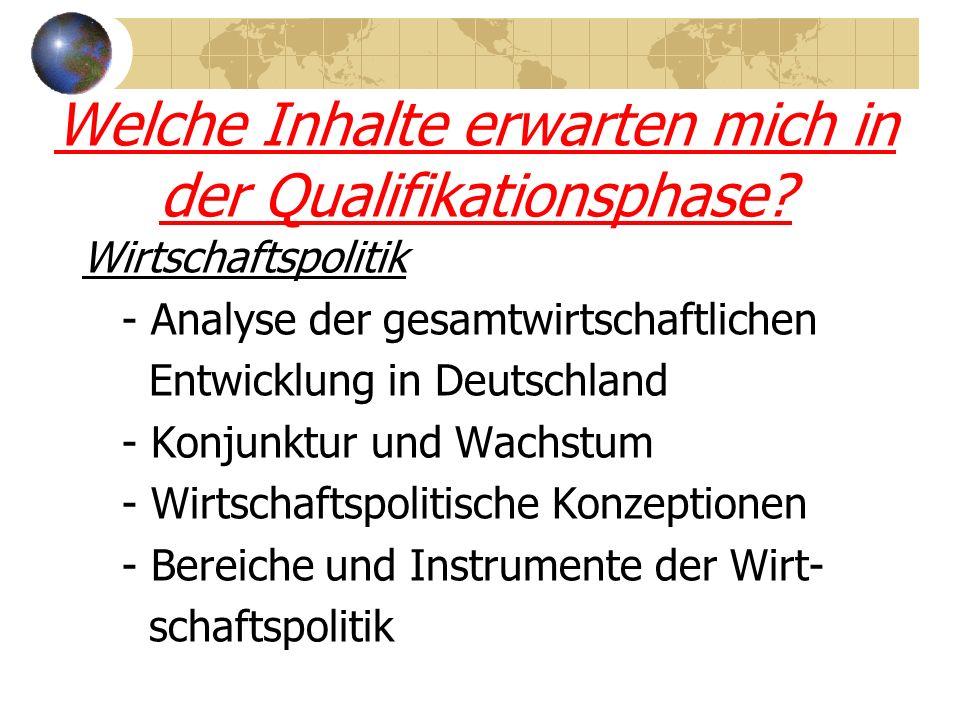 Welche Inhalte erwarten mich in der Qualifikationsphase? Wirtschaftspolitik - Analyse der gesamtwirtschaftlichen Entwicklung in Deutschland - Konjunkt