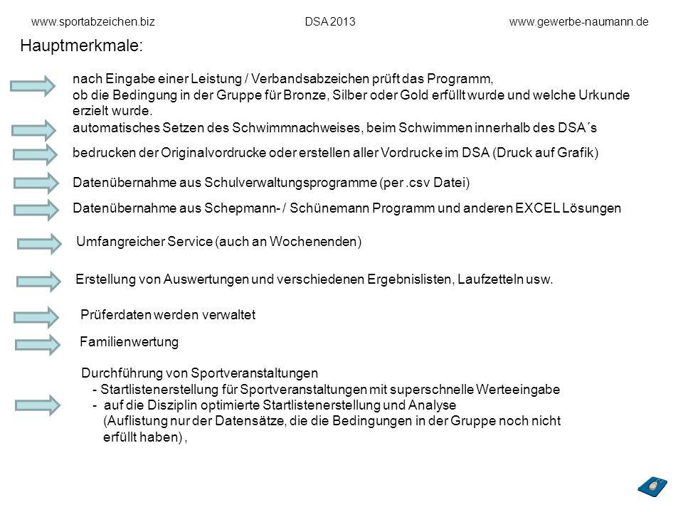 www.sportabzeichen.bizDSA 2013www.gewerbe-naumann.de Hauptmerkmale: nach Eingabe einer Leistung / Verbandsabzeichen prüft das Programm, ob die Bedingu