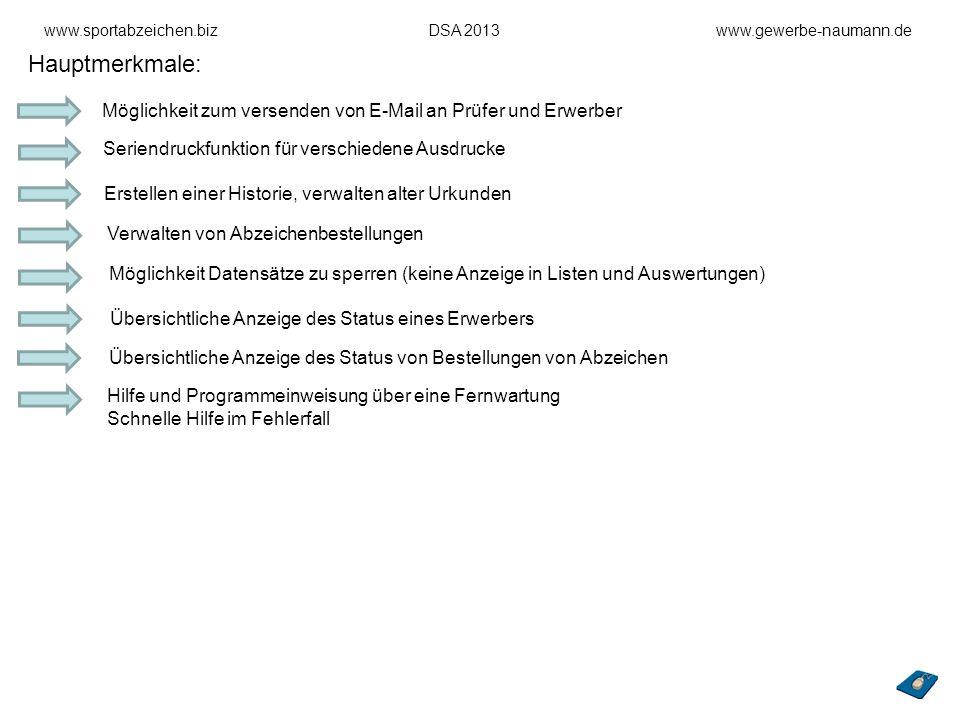 www.sportabzeichen.bizDSA 2013www.gewerbe-naumann.de Hauptmerkmale: Möglichkeit zum versenden von E-Mail an Prüfer und Erwerber Seriendruckfunktion fü
