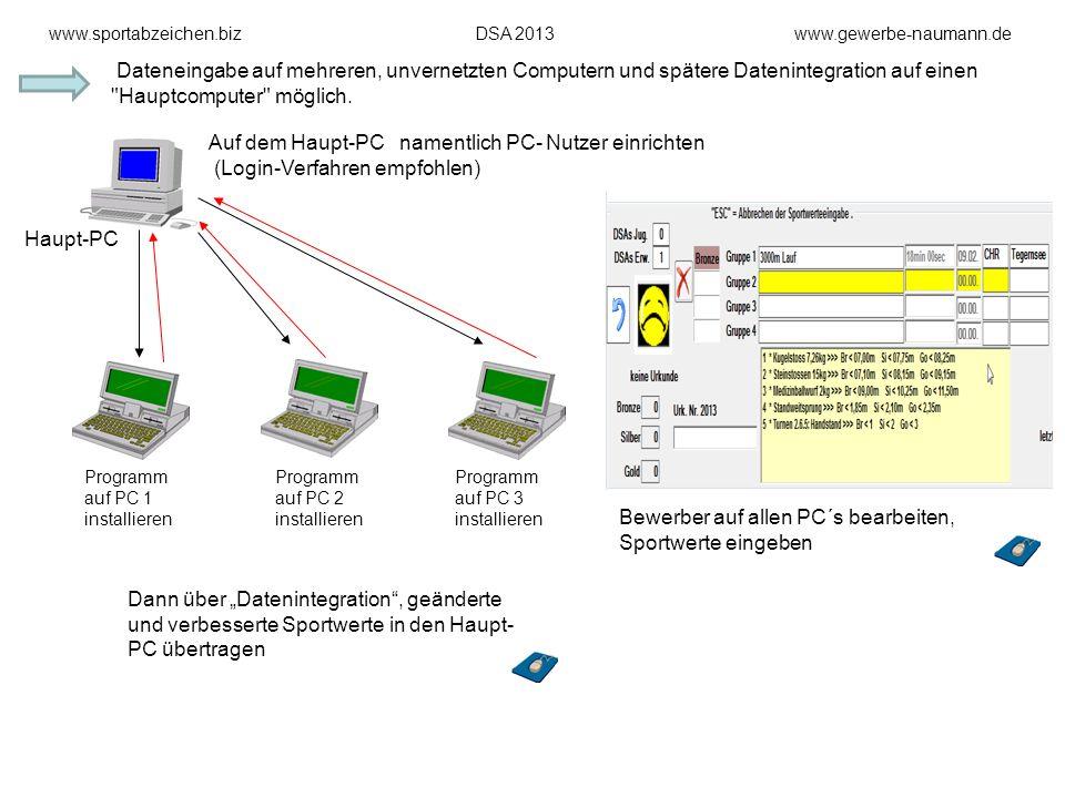 Programm auf PC 2 installieren Programm auf PC 3 installieren www.sportabzeichen.bizDSA 2013www.gewerbe-naumann.de Bewerber auf allen PC´s bearbeiten,