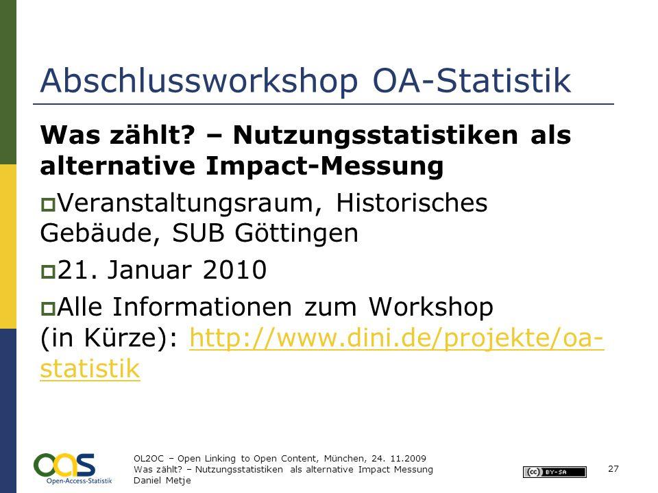 Abschlussworkshop OA-Statistik Was zählt? – Nutzungsstatistiken als alternative Impact-Messung Veranstaltungsraum, Historisches Gebäude, SUB Göttingen