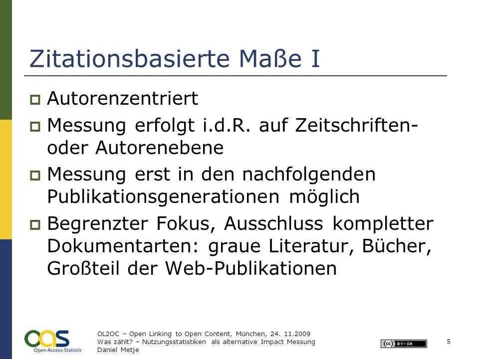Zitationsbasierte Maße II Berücksichtigt werden nur im Journal Citation Report (JCR) indizierte Fachzeitschriften Schwerpunkt bei englischsprachigen Zeitschriften JIF bezieht sich auf die Zeitschrift, nicht den einzelnen Artikel Keine Berücksichtigung der Verwertungszyklen in unterschiedlichen Disziplinen 6 OL2OC – Open Linking to Open Content, München, 24.